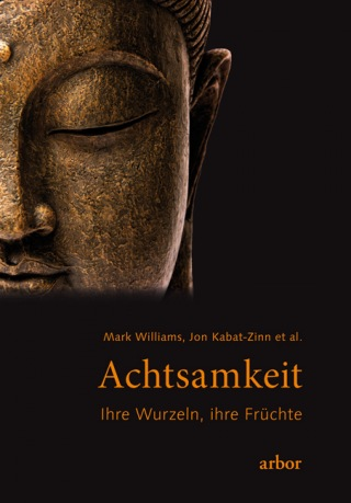 Jon Kabat-Zinn & Mark Williams: Achtsamkeit