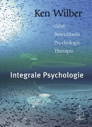Ken Wilber: Integrale Psychologie