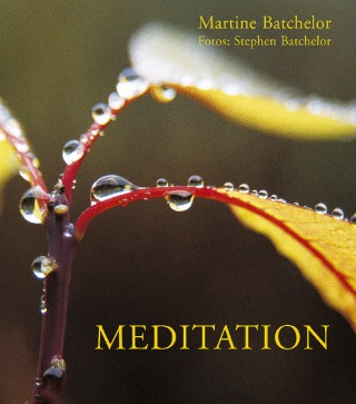 Martine & Stephen Batchelor: Meditation