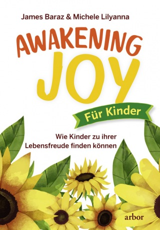 James Baraz & Michele Lilyanna: Awakening Joy für Kinder