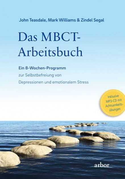 Teasdale, Williams & Segal: Das MBCT-Arbeitsbuch