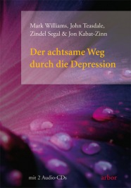 Mark Williams & et al.: Der achtsame Weg durch die Depression