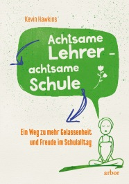 Kevin Hawkins: Achtsame Lehrer – achtsame Schule