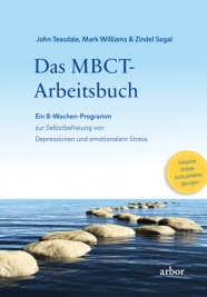 John Teasdale, Mark Williams & Zindel Segal: Das MBCT-Arbeitsbuch
